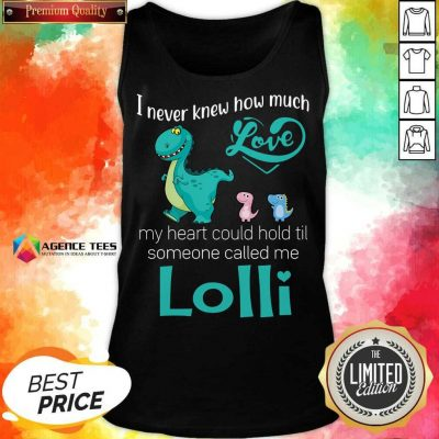 Happy Saurus I Never Knew How Much Love Lolli Dinosaurs Tank Top