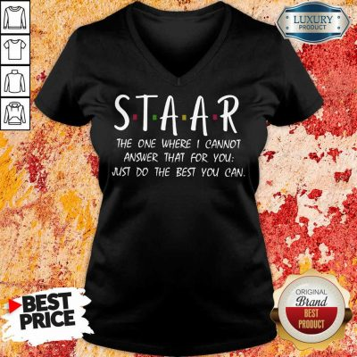 Happy Staar I Cannot Answer That For You Just Do The Best You Can V-neck