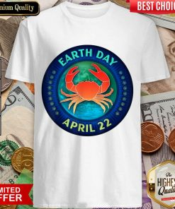 Perfect Crab Lovers Earth Day April 22 Shirt