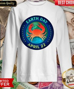 Perfect Crab Lovers Earth Day April 22 Sweatshirt