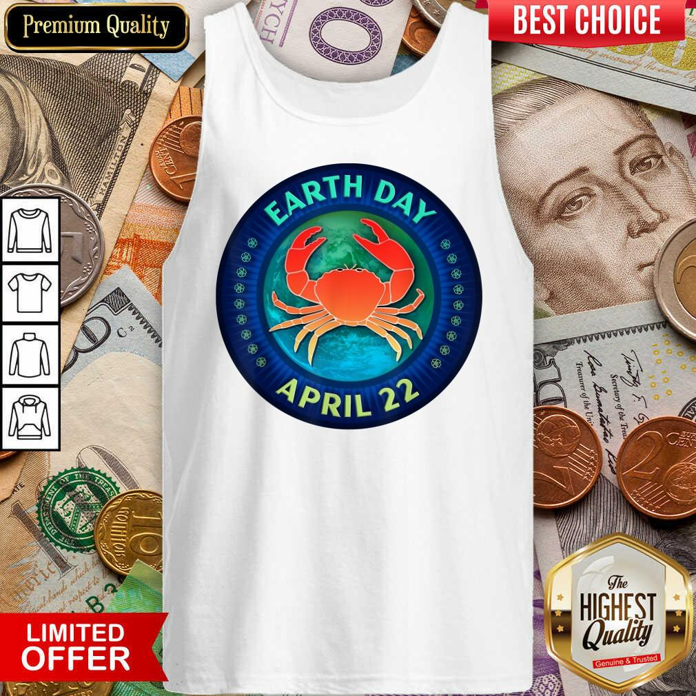 Perfect Crab Lovers Earth Day April 22 Tank Top