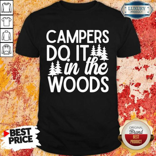 Campers Do It In The Woods Shirt