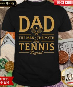Dad The Tennis Legend Shirt