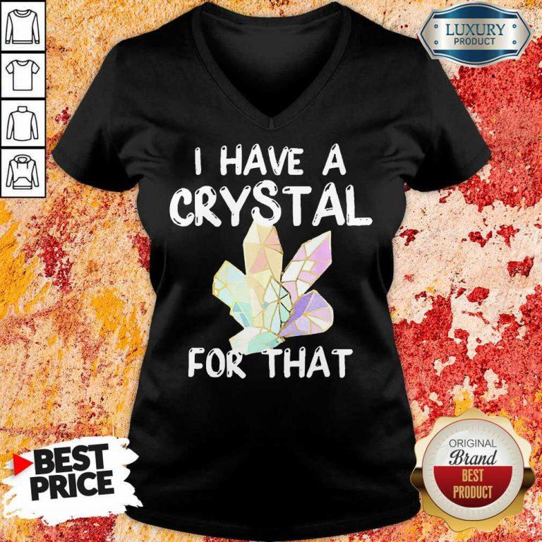 I Have A Crystal For That V-neck