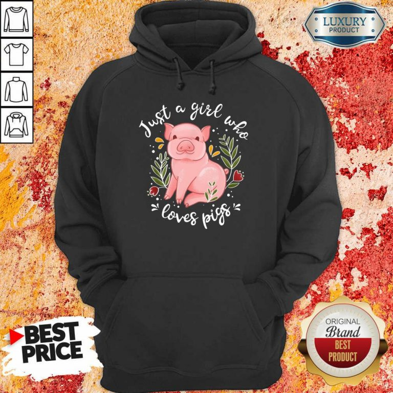 Just A Girl Who Loves Pigs Hoodie