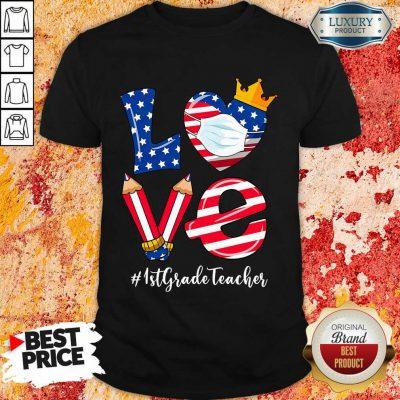 Love American Flag 1st Grade Teacher Shirt