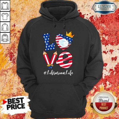 Love American Flag Librarian Life Hoodie