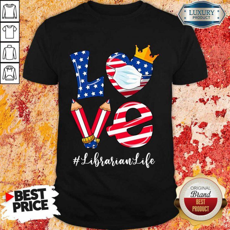 Love American Flag Librarian Life Shirt