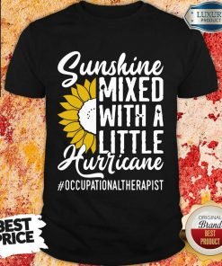 Occupational Therapist Sunshine Mixed Little Hurricane Shirt