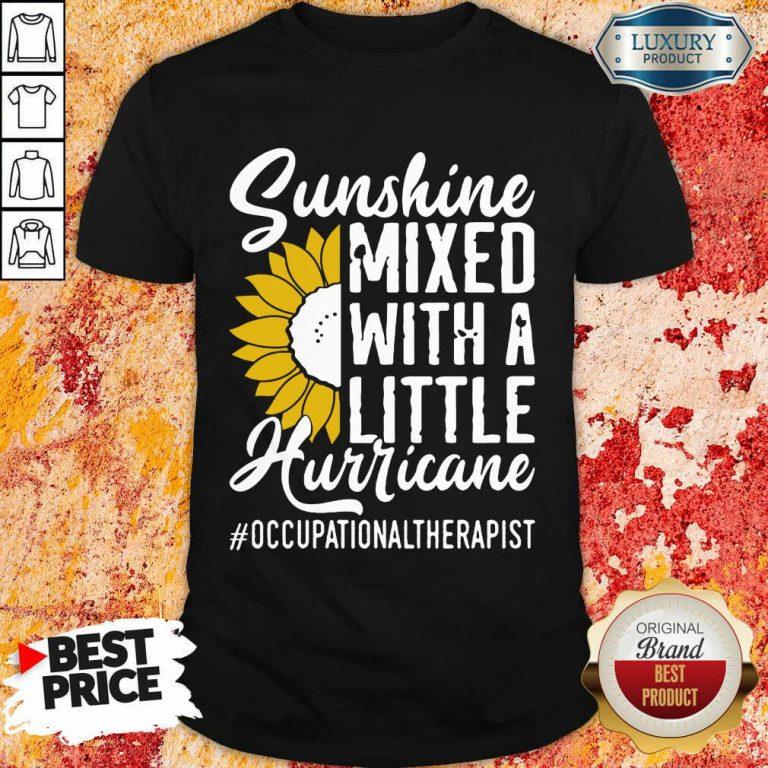 Occupational Therapist Sunshine Mixed Little Hurricane Shirt