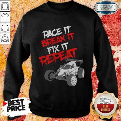 Race It Break It Repeat Sweatshirt