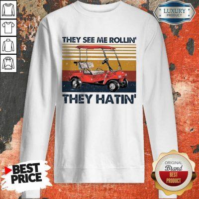 They See Me Rollin They Hatin Sweatshirt