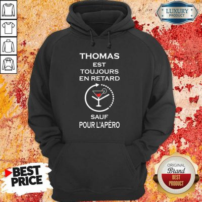 Thomas Sauf Pour L'apéro Hoodie