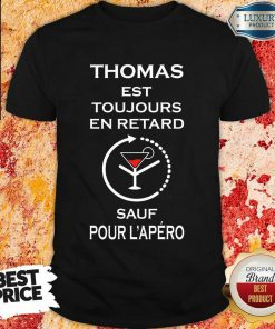Thomas Sauf Pour L'apéro Shirt