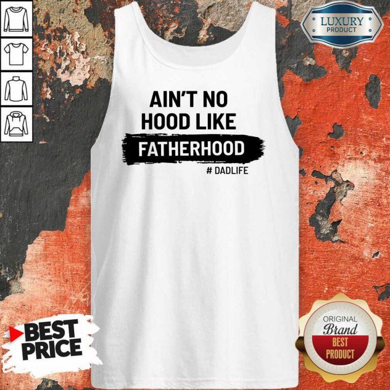 Ain't No Hood Like Fatherhood Dad Life Tank Top