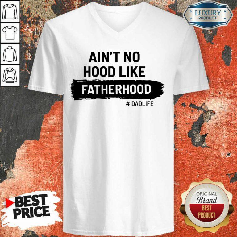 Ain't No Hood Like Fatherhood Dad Life V-neck