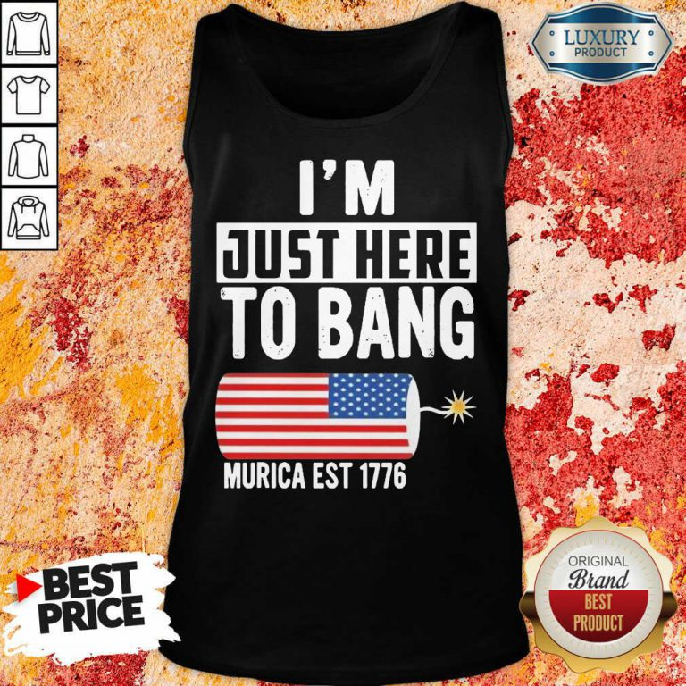 American Just Here To Bang Murica 1776 Tank Top