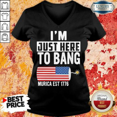 American Just Here To Bang Murica 1776 V-neck