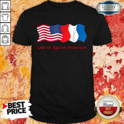 American Liberte Egalite Fraternite Shirt