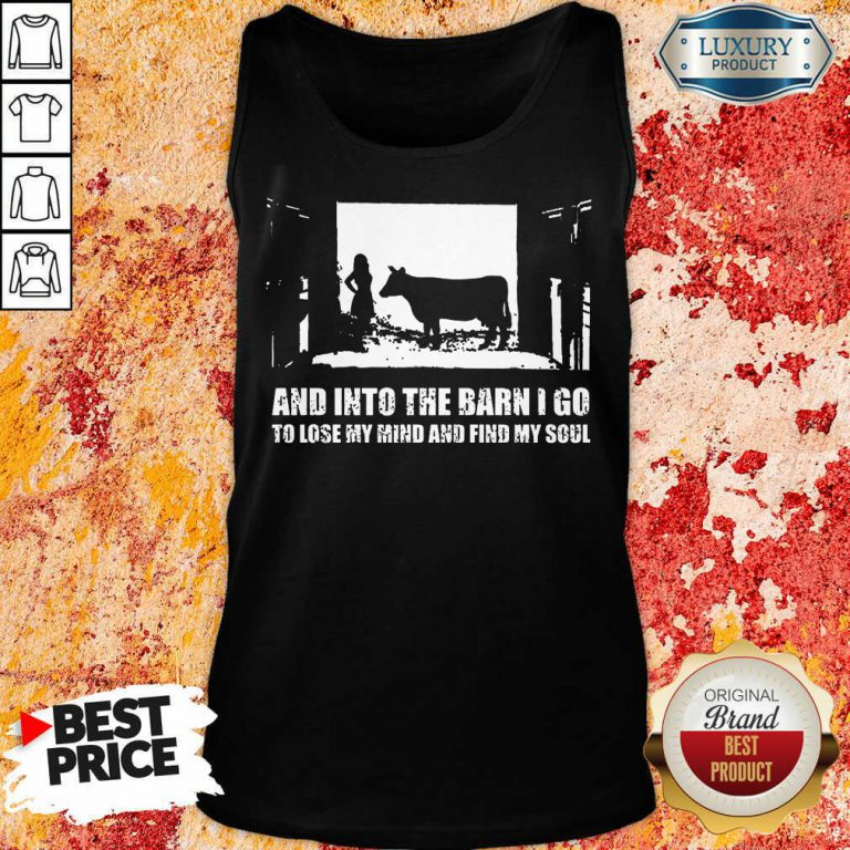 And Into The Barn I Go Find My Soul Tank Top