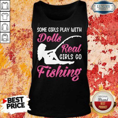 Dolls Real Girls Go Fishing Tank Top