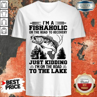 Fishing I'm A Fishaholic To The Lake V-neck