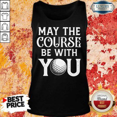 Golf May The Course Be With You Tank Top