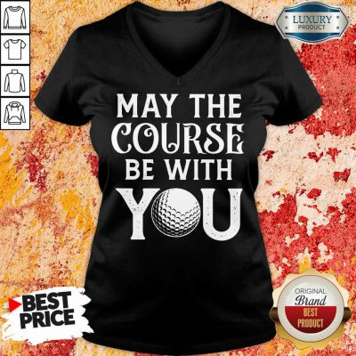Golf May The Course Be With You V-neck