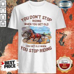 Harness Racing You Don'T Stop Shirt
