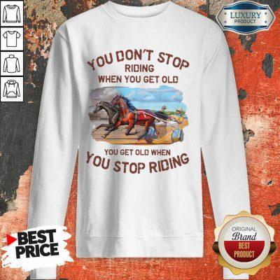 Harness Racing You Don'T Stop Sweatshirt