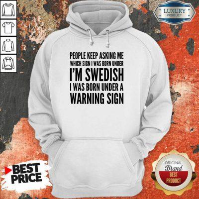 I'm Swedish I Was Born Under Hoodie