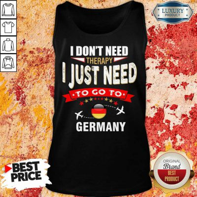 I Just Need To Go To Germany Tank Top