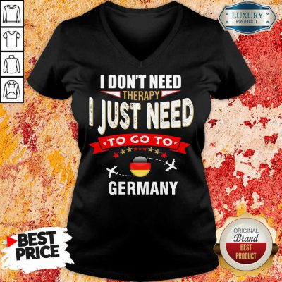 I Just Need To Go To Germany V-neck