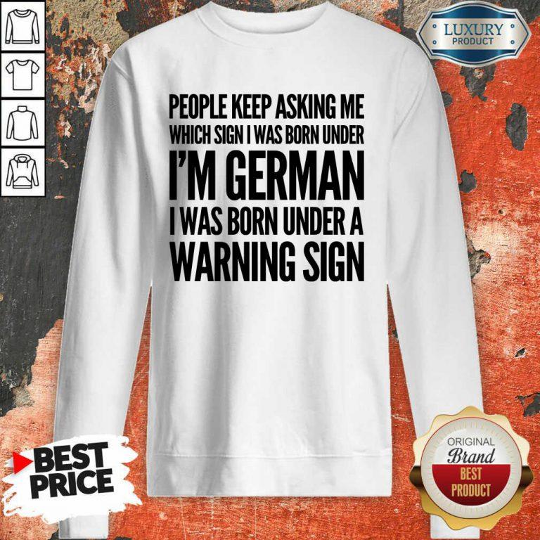 I'm German Born Under Warning Sign Sweatshirt