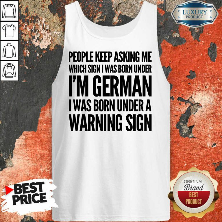 I'm German Born Under Warning Sign Tank Top