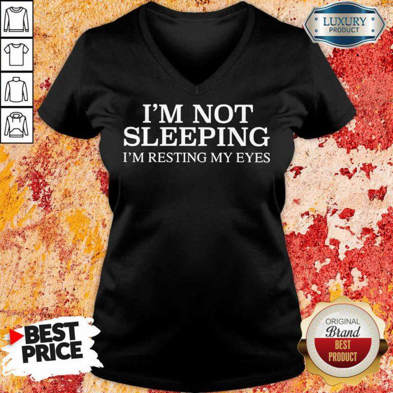 Im Not Sleeping I Am Resting My Eyes V-neck