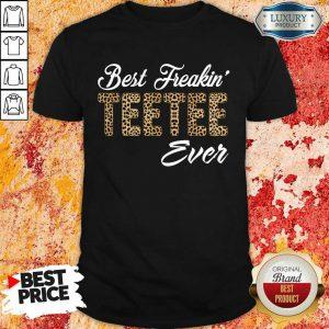 Leopard Best Freakin Teetee Ever Shirt