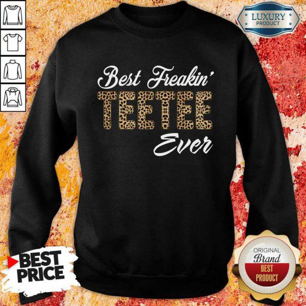 Leopard Best Freakin Teetee Ever Sweatshirt
