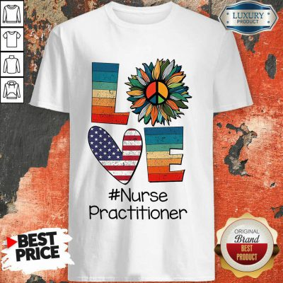 Love American Nurse Practitioner Shirt