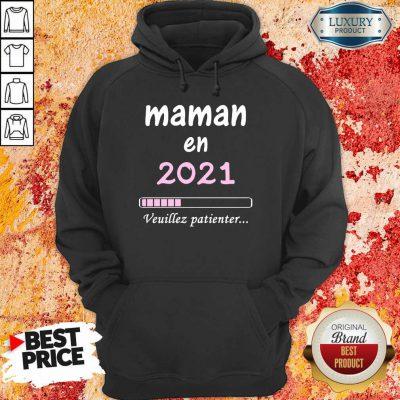 Mama En 2021 Veuillez Patienter Hoodie