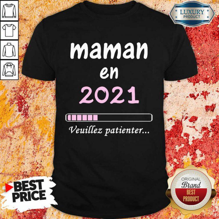 Mama En 2021 Veuillez Patienter Shirt