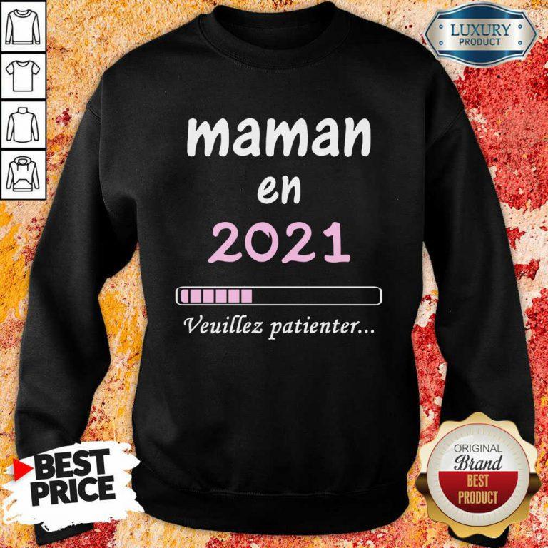 Mama En 2021 Veuillez Patienter Sweatshirt