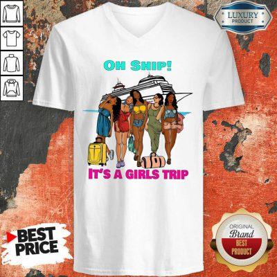 Oh Ship It's A Girls Trip V-neck