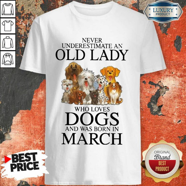 Old Lady Who Love Dog In March Shirt