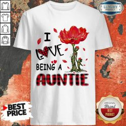 Red Flower I Love Being An Auntie Shirt