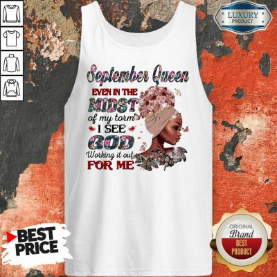September Queen Even In The Midst Of My Storm I See God Working It Out For Me Tank Top