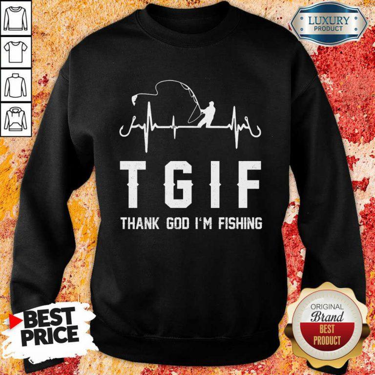 Thank God I'm Fishing Tgif Sweatshirt