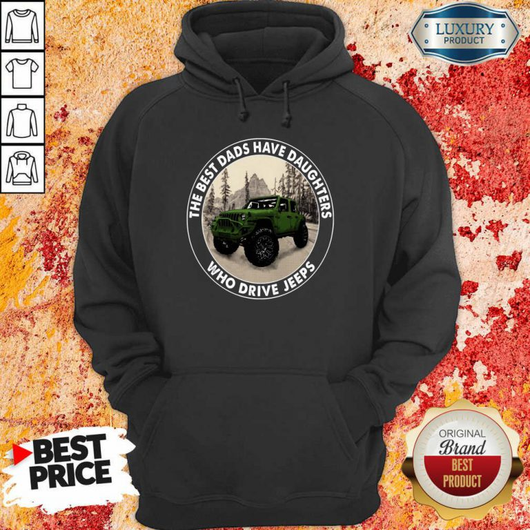 The Best Dads Have Daughters Jeeps Hoodie
