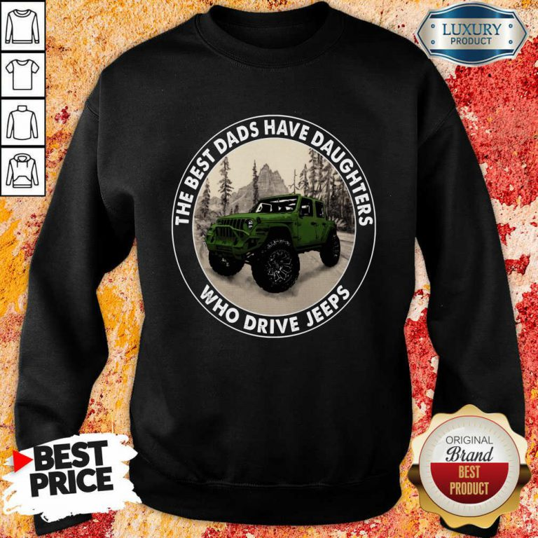 The Best Dads Have Daughters Jeeps Sweatshirt