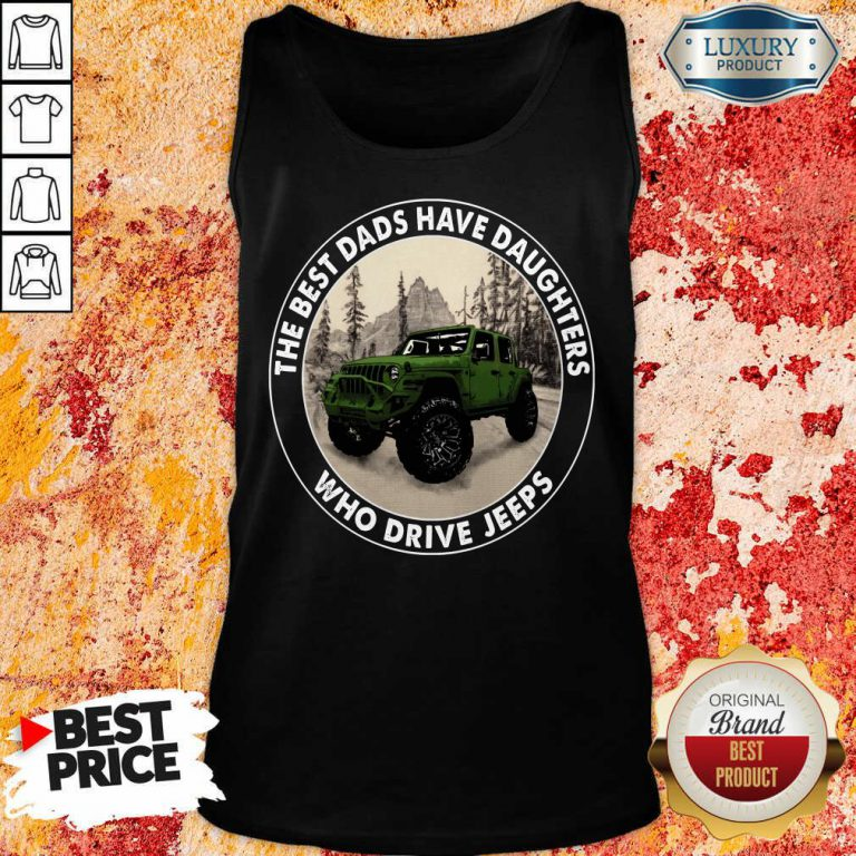 The Best Dads Have Daughters Jeeps Tank Top